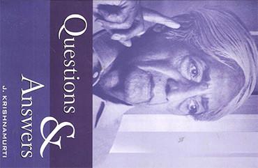 Jiddu Krishnamurti: Questions and Answers